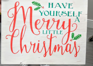 have your self a merry little Christmas design